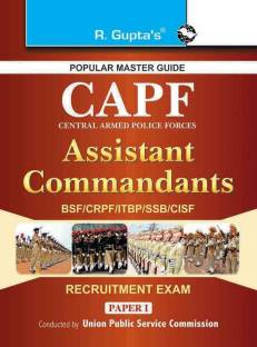 CAPF Central Armed Police Forces - Assistant Commandant (Paper-I) Recruitment Exam Guide 2020 Edition
