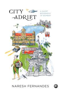 City Adrift - A Short Biography of Bombay