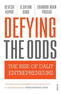 Defying The Odds - The Rise of Dalit Entrepreneurs