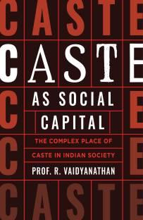 Caste as Social Capital