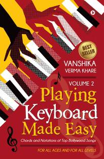 Playing Keyboard Made Easy Volume 2 - Chords And Notations Of Top Bollywood Songs