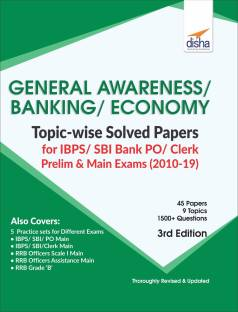 General Awareness, Banking & Economy Topic-wise Solved Papers for IBPS/ SBI Bank PO/ Clerk Prelim & Main Exam (2010-19) 3rd Edition