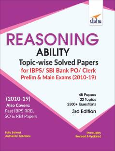 Reasoning Ability Topic-Wise Solved Papers for Ibps/ Sbi Bank Po/ Clerk Prelim & Main Exam (2010-19)