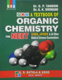 GRB A TEXTBOOK OF ORGANIC CHEMISTRY FOR NEET & ALL OTHER MEDICAL ENTRANCE EXAMINATIONS