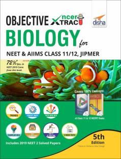 Objective NCERT Xtract Biology for NEET, AIIMS, Class 11/ 12, JIPMER 5th Edition