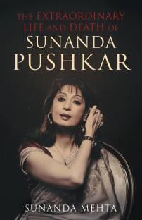 The Extraordinary Life and Death of Sunanda Pushkar