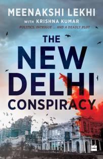 The New Delhi Conspiracy - Politics, Intrigue and A Deadly Plot