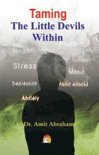 Taming the Little Devils within - Stress, Depression, Anxiety, Panic Attacks, Phobia