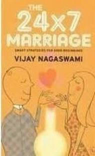 The 24x7 Marriage: Smart Strategies for Good Beginnings