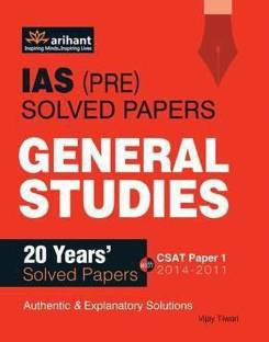 IAS (Pre) Solved Papers General Studies - 20 Year's Solved Papers with CSAT Paper 1 2014 - 2011