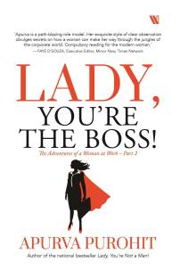 Lady you're the Boss - The Adventures of a Woman at Work - Part 2