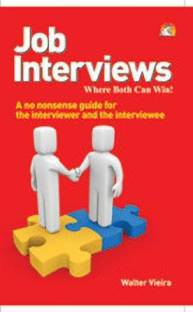 Job Interviews - A No Nonsense Guide for the Interviewer and The Interviewee