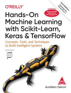 Hands-On Machine Learning with Scikit-Learn, Keras, and TensorFlow: Concepts, Tools, and Techniques to Build Intelligent Systems, Second Edition (4-Colour Edition) (English, Paperback, Aurélien Géron)