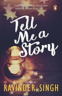 Tell Me a Story - Inspired, Touching, Funny and Heartfelt Stories From Life�