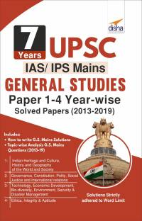 7 Years UPSC IAS/ IPS Mains General Studies Papers 1 - 4 Year-wise Solved (2013 - 2019)