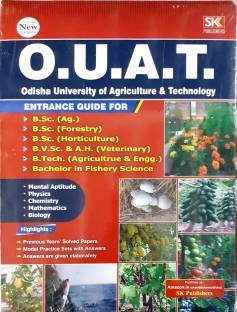 OUAT (Odisha University Of Agriculture & Technology) Entrance Guide For B.sc.(Ag.) B.sc.(Forestry) B.Sc. (Horticulture) B.V.Sc &A.H.(Veterinary) B.Tech.(Agriculture&Engg) Bachelor In Fishery Science