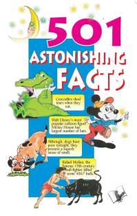 501 Astonishing Facts - Interesting and entertaining 1 Edition