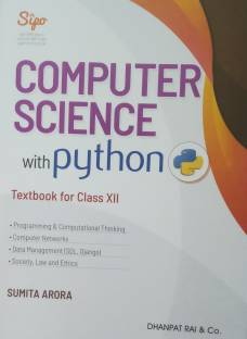 COMPUTER SCIENCE WITH PYTHON CLASS-XII (2020 EDITION)