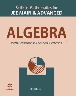 Skill in Mathematics - Algebra for Jee Main and Advanced 2020