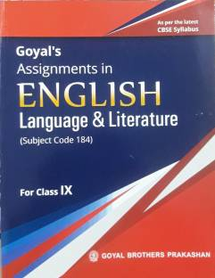 GOYAL'S ASSIGNMENTS IN ENGLISH LANGUAGE & LITERATURE FOR CLASS-IX (SUBJECT CODE 184)