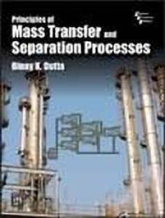 Principles of Mass Transfer and Separation Process 1st Edition
