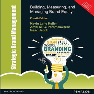 Strategic Brand Management : Building, Measuring, and Managing Brand Equity 4 Edition