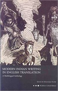 MODERN INDIAN WRITING IN ENGLISH TRANSLATION A Multilingual Anthology (Worldview Critical Editions)