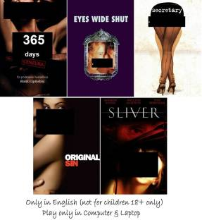 365 Days , Eyes Wide Shut , Secretary , Original Sin , Sliver in English ( Adults Only ) it's burn data DVD play only in computer or laptop not in DVD or CD player it's not original without poster