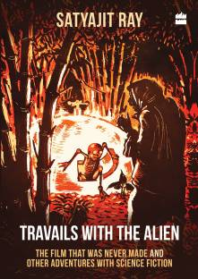 Travails with the Alien: The Film That Was Never Made and Other Adventures with Science Fiction