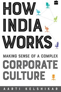 How India works-making sense of a complex corporate culture