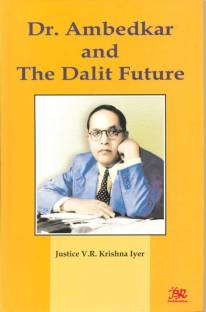 Dr. Ambedkar and the Dalit Future