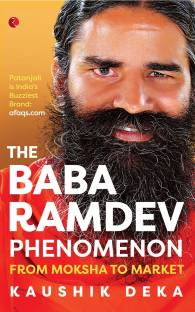 The Baba Ramdev Phenomenon - From Moksha to Market