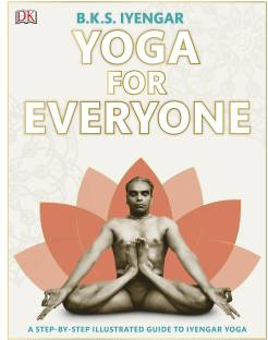 Yoga for Everyone - A Step - By - Step Illustrated Guide to Iyengar Yoga