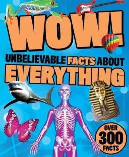 Wow! Unbelievable Facts About Everything