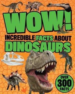 Wow! Incredible Facts About Dinosaurs