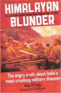 Himalayan Blunder - The Angry Truth about India's Most Crushing Military Disaster
