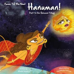 Amma, Tell Me About Hanuman!: Hanuman Trilogy Part 1 - Part 1 in the Hanuman Trilogy