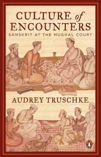 Culture of Encounters - Sanskrit at the Mughal Court