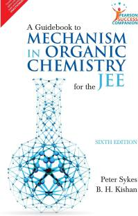 A Guidebook to Mechanism in Organic Chemistry for the Jee