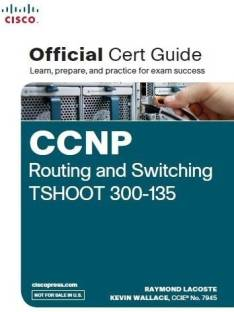 CCNP Routing and Switching Tshoot 300-135 - Official Cert Guide (With DVD)