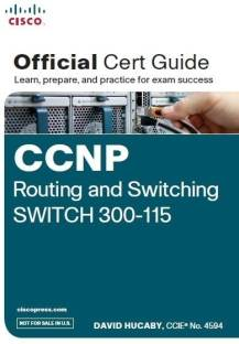 CCNP Routing and Switching Switch 300 - 115 - Official Cert Guide (With DVD)