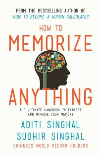 How To Memorize Anything - The Ultimate Handbook to Explore and Improve Your Memory