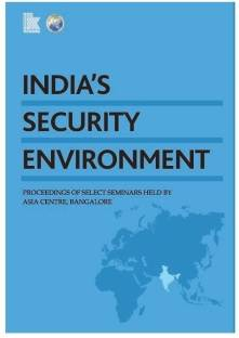 India's Security Environment - Proceedings of Select Seminars Held by Asia Center, Bangalore