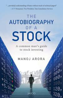 The Autobiography of a Stock - A Common Man's Guide to Stock Investing