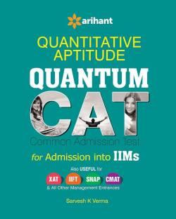 Quantitative Aptitude Quantum CAT for Admission into IIMs
