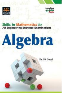 Skills in Mathematics for All Engineering Entrance Examinations Algebra 2012