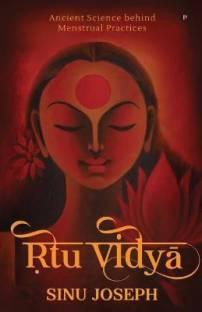 Ṛtu Viḍyā - Ancient Science behind Menstrual Practices