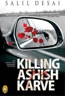 Killing Ashish Karve - An Inspector Saralkar Mystery