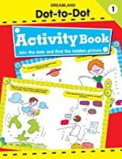 Dot-to-Dot - Activity Book : Part - 1 - Join the Dots and Find the Hidden Picture