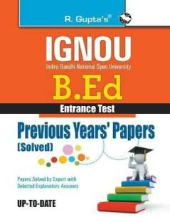 Ignou B.Ed. Entrance Test - Previous Years Papers (Solved) 2022 Edition